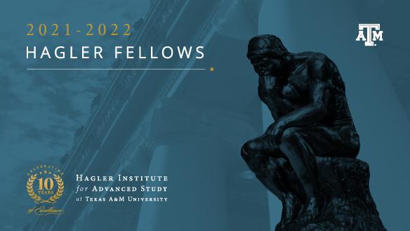 2021 - 2022 Hagler Fellows tenth class